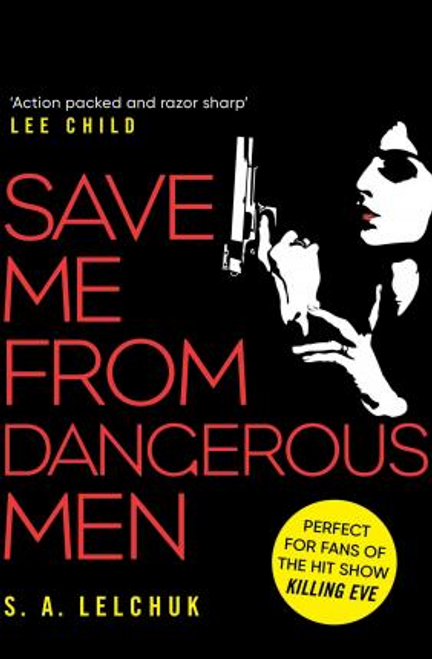 Lelchuk, S. A. / Save Me from Dangerous Men