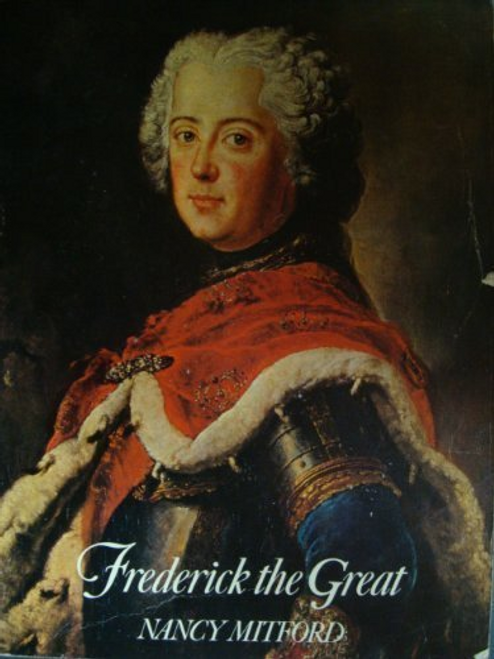 Mitford, Nancy / Frederick the Great