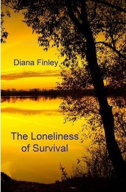 Finley, Diana / The Loneliness of Survival