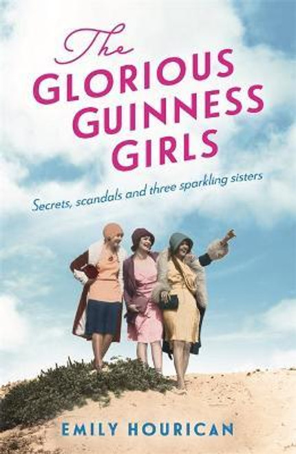 Hourican, Emily - The Glorious Guinness Girls - BRAND NEW PB