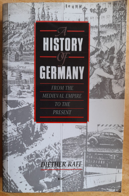 Raff, Diether - A History of Germany : From the Medieval Empire to the Present  - PB - 1988