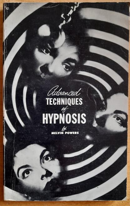 Powers, Melvin - Advanced Techniques of Hypnosis - PB - ( originally 1953)