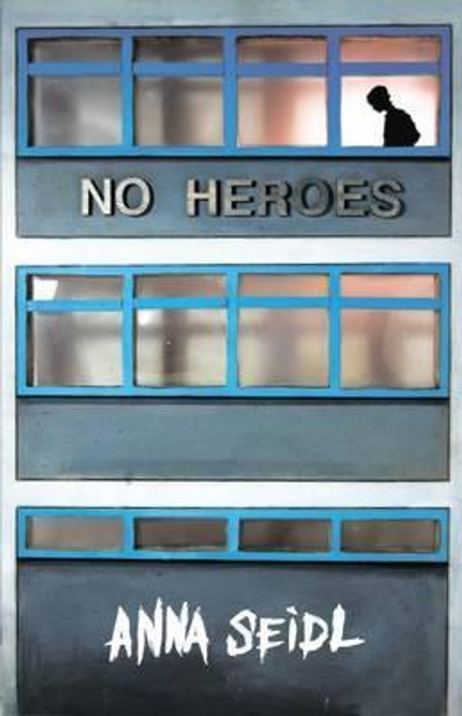Seidl, Anna / No Heroes