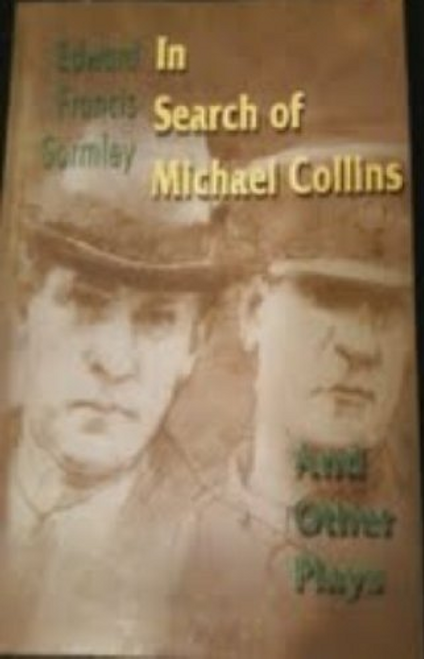 Gormley, Edward Francis / In Search of Michael Collins : And Other Plays (Large Paperback)