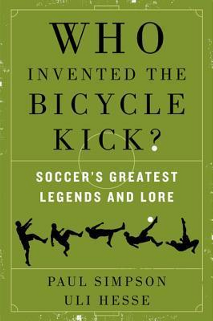 Simpson, Paul / Who Invented the Bicycle Kick? (Large Paperback)