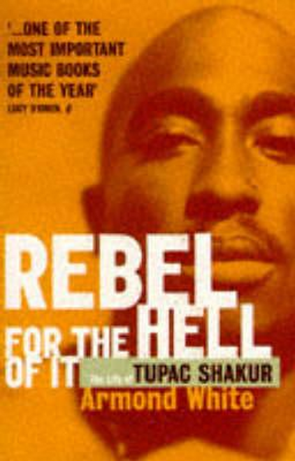 White, Armond / Rebel for the Hell of it : Life of Tupac Shakur (Large Paperback)