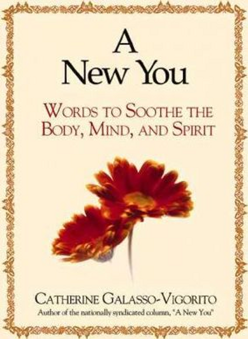 Galasso-Vigorito, Catherine / A New You: Words to Soothe the Body, Mind, and Spirit (Large Paperback)