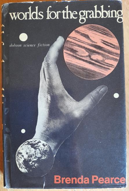 Pearce, Brenda - Worlds For the Grabbing - HB - Dobson SF - 1977