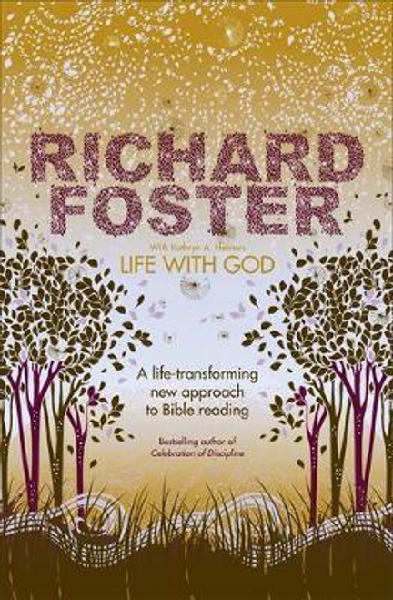 Foster, Richard / Life With God (Large Paperback)