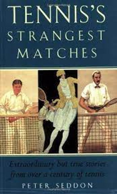 Seddon, Peter / Tennis's Strangest Matches (Large Paperback)