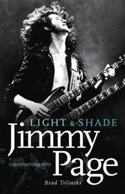 Tolinski, Brad / Light and Shade : Conversations with Jimmy Page (Large Paperback)
