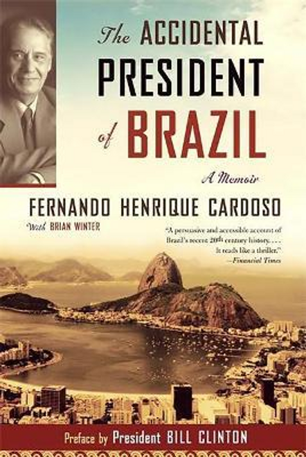 Cardoso, Fernando Henrique / The Accidental President of Brazil (Large Paperback)