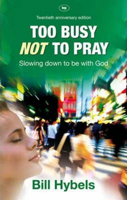 Hybels, Bill / Too Busy Not to Pray (Large Paperback)