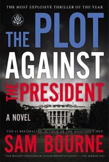 Bourne, Sam / The Plot Against the President (Large Paperback)