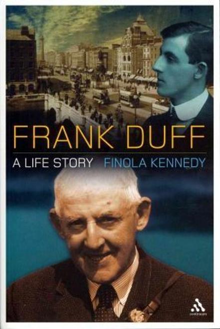 Kennedy, Finola / Frank Duff : A Life Story (Large Paperback)