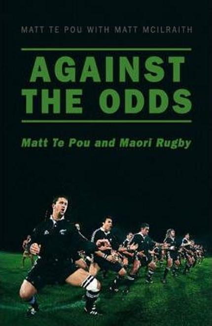 Te Pou, Matt / Against the Odds (Large Paperback)
