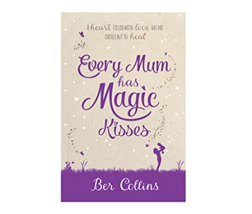 Collins, Ber / Every Mum Has Magic Kisses (Large Paperback)