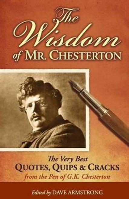 Armstrong, Dave / The Wisdom of Mr. Chesterton (Large Paperback)