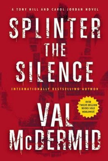 McDermid, Val / Splinter the Silence (Large Paperback)