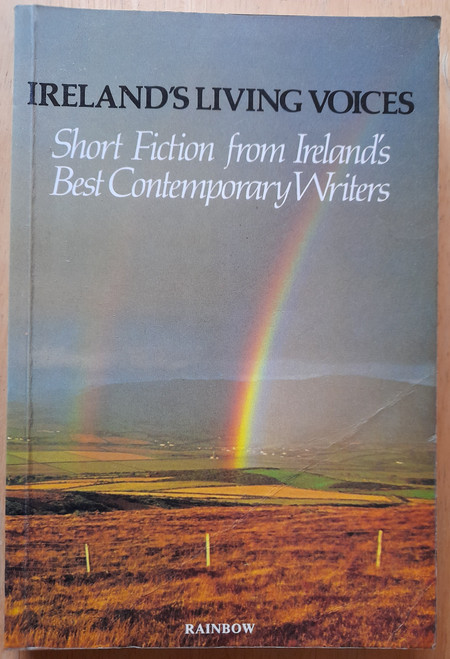 Rainbow Publishing - Ireland's Living Voices - Short Fiction from Ireland's Best Contemporary Writers - PB - 1985