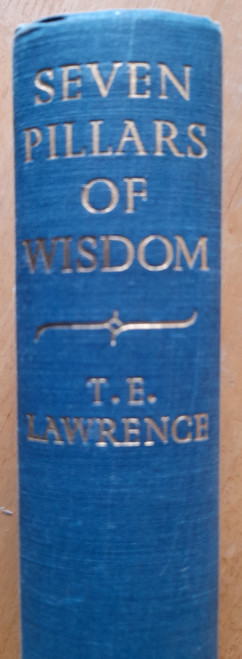 Lawrence, T.E - Seven Pillars of Wisdom : A Triumph - Vintage HB  -1941 Reprint - Arabia WW1