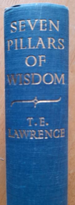 Copy of Lawrence, T.E - Seven Pillars of Wisdom : A Triumph - Vintage HB  -1955 Reprint - Arabia WW1