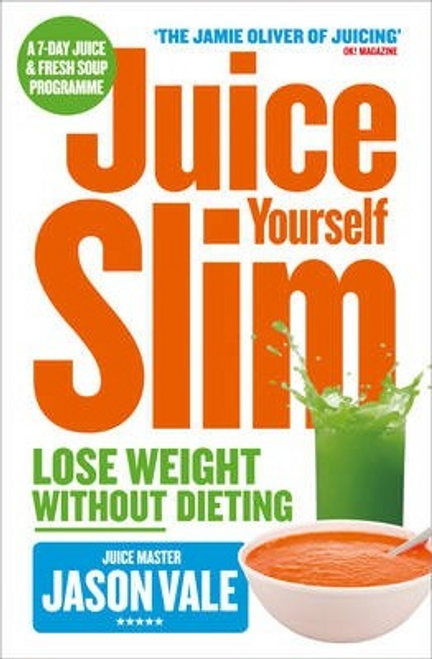 Vale, Jason / Juice Yourself Slim (Large Paperback)