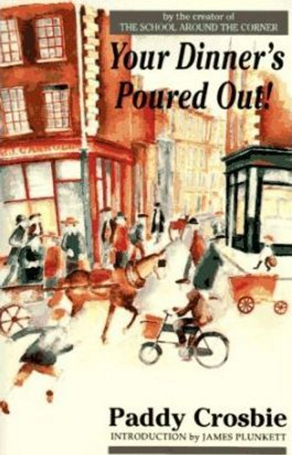 Crosbie, Paddy / Your Dinner's Poured Out (Large Paperback)