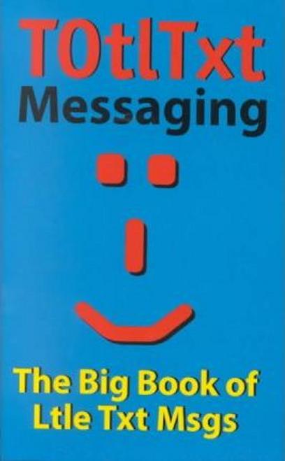 Totltxt : The Big Bk of Ltle Txt Msgs (Large Paperback)