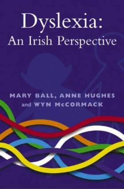 Ball, Mary  / Dyslexia: An Irish Perspective (Large Paperback)