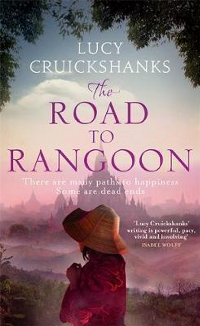 Cruickshanks, Lucy / The Road to Rangoon (Large Paperback)