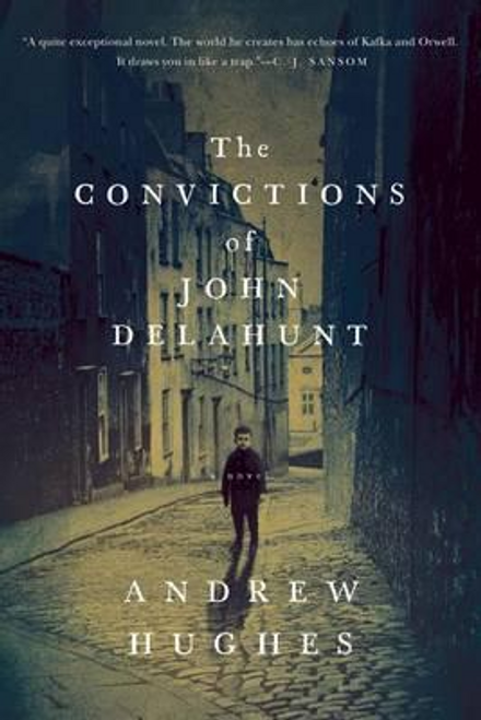 Hughes, Andrew / The Convictions of John Delahunt (Large Paperback)