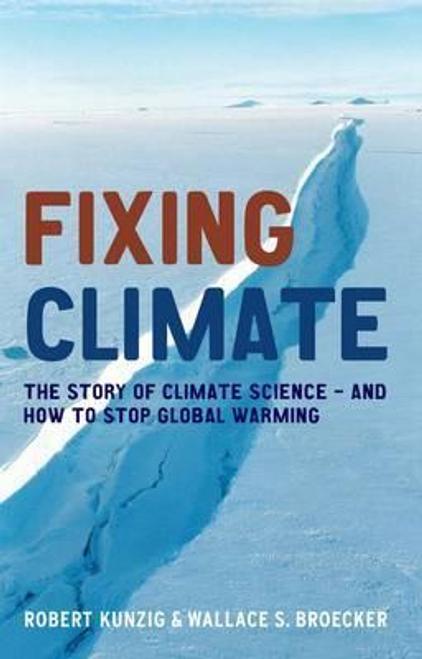 Kunzig, Robert / Fixing Climate (Large Paperback)