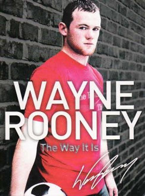 Rooney, Wayne / Wayne Rooney: The Way It Is (Large Paperback)