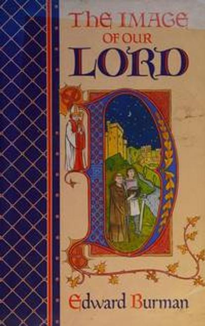 Burman, Edward / The Image of Our Lord (Hardback)