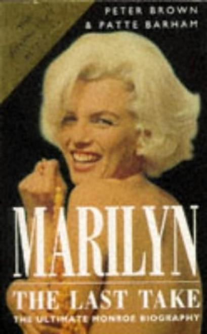 Brown, Peter / Marilyn : The Last Take (Hardback)