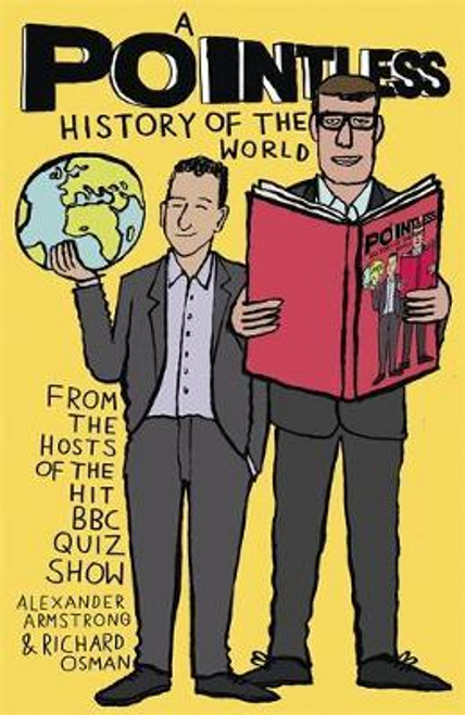 Armstrong, Alexander / A Pointless History of the World (Hardback)