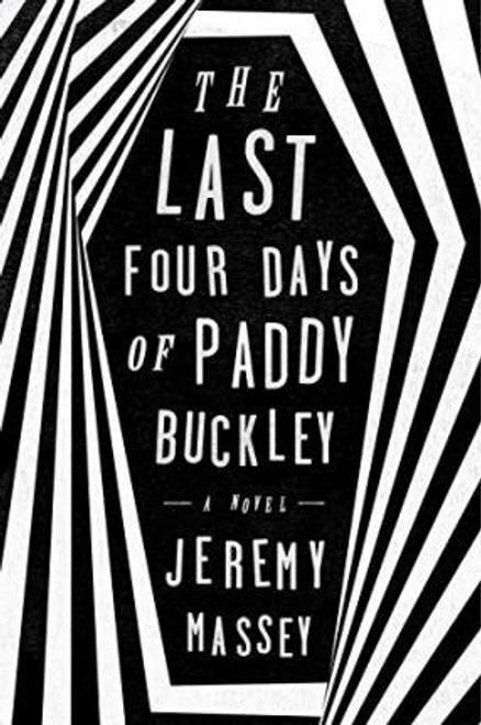 Massey, Jeremy / The Last Four Days of Paddy Buckley (Hardback)