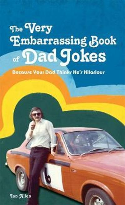 Allen, Ian / The Very Embarrassing Book of Dad Jokes (Hardback)