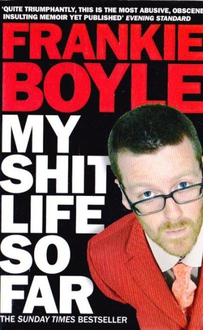 Boyle, Frankie / My Shit Life So Far