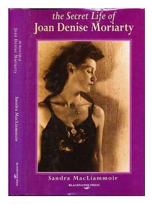 MacLiammoir, Sandra / The Secret Life of Joan Denise Moriarty (Hardback)
