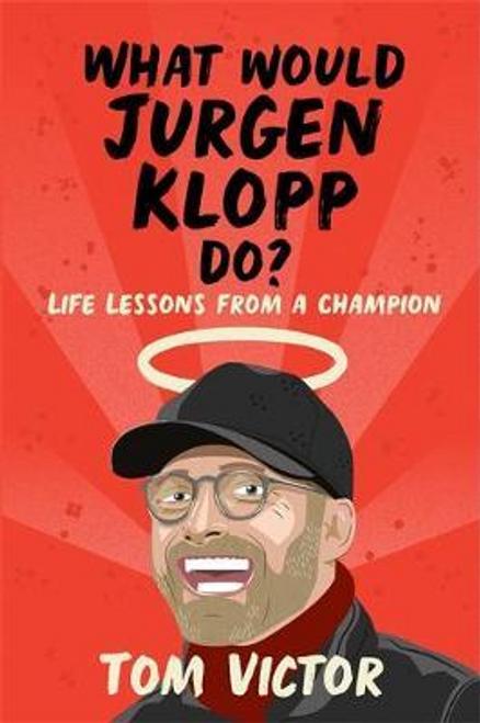 Victor, Tom / What Would Jurgen Klopp Do? (Hardback)