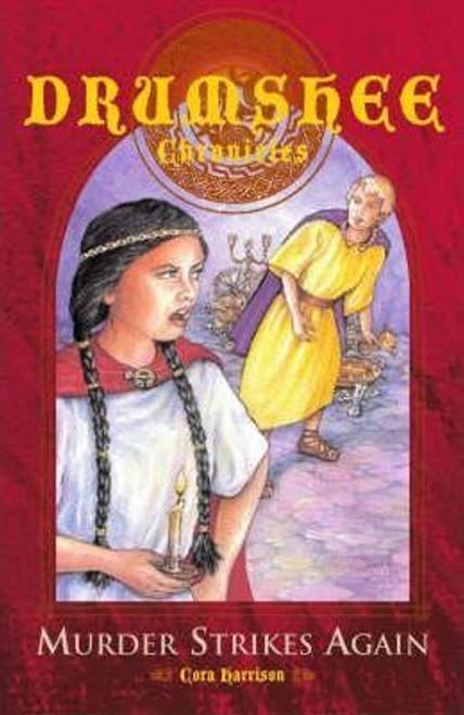 Harrison, Cora - Murder Strikes Again ( Drumshee Chronicles  - Book 1 )