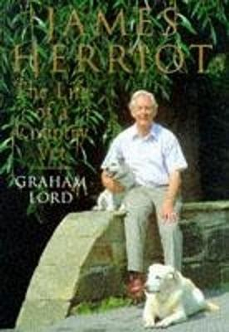 Lord, Graham / James Herriot : The Life of a Country Vet (Hardback)