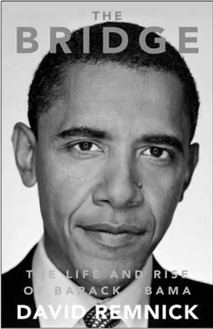 Remnick, David / The Bridge : The Life and Rise of Barack Obama (Hardback)
