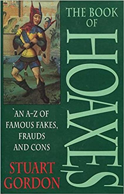 Gordon, Stuart / The Book of Hoaxes (Hardback)