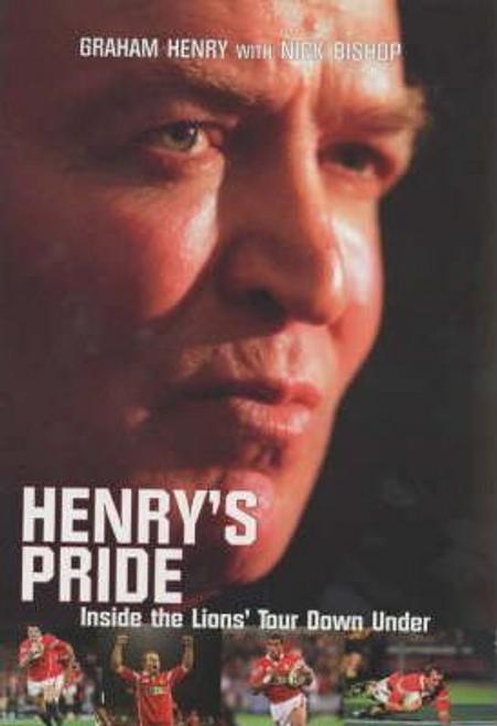 Henry, Graham / Henry's Pride : Inside the Lions' Tour Down Under (Hardback)