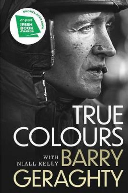 Geraghty, Barry / True Colours (Hardback)