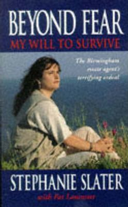 Slater, Stephanie / Beyond Fear : My Will to Survive (Hardback)