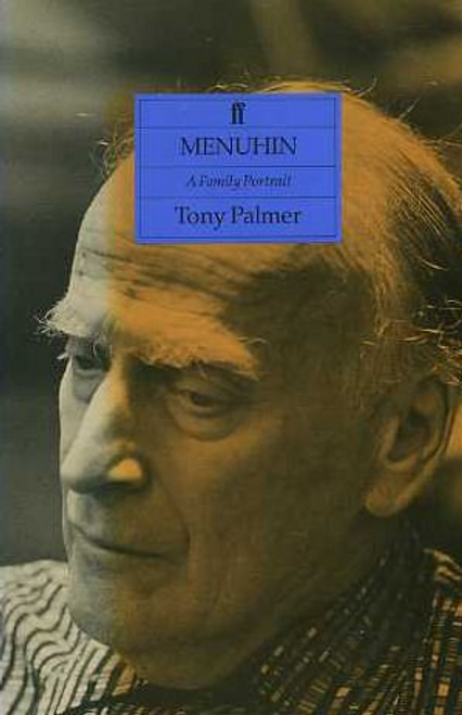 Palmer, Tony / Menuhin: A Family Portrait (Hardback)